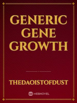 Generic Gene Growth
