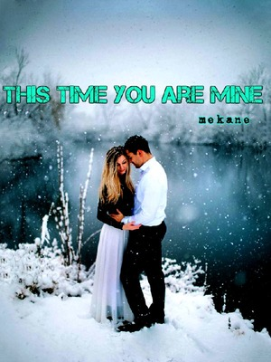 This Time You Are Mine