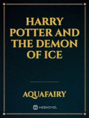 Harry Potter and the Demon of Ice