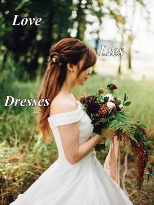 Love, Lies and Dresses