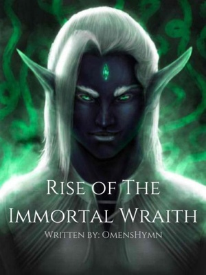Rise of The Immortal Wraith