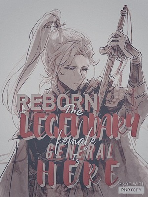 Reborn: The Legendary Female General is here!