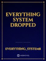 Everything system DROPPED