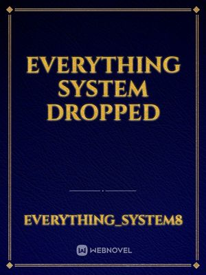 Everything system