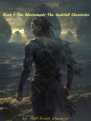 Wastelands: book 1 of The Godsfall Chronicles