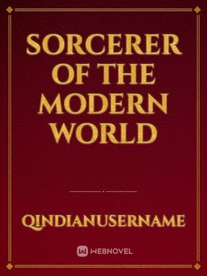 Sorcerer of The Modern World
