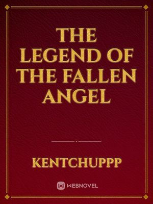 The legend of the fallen angel