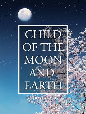 Child of the Moon and Earth