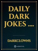 Daily Dark Jokes ....