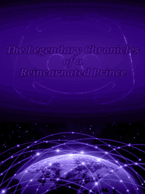The Legendary Chronicles of a Reincarnated Prince