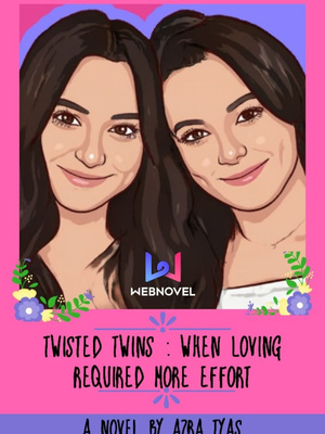Twisted Twin : When Loving Requires More Effort