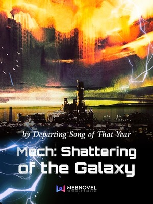 Mech: Shattering of the Galaxy