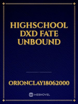 Highschool DxD Fate Unbound