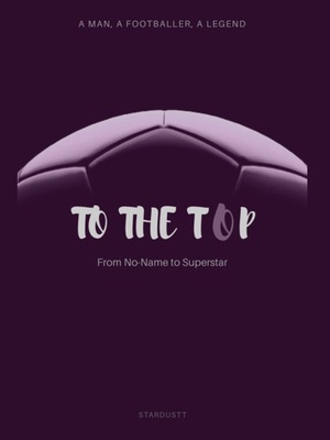 To The Top - Sports and Life