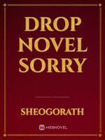 drop novel sorry