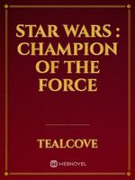 Star wars : Champion of the force