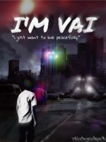 I'm Vai - I just want to Live Peacefully