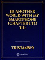 In Another World With My Smartphone (Chapter 1 to 311)