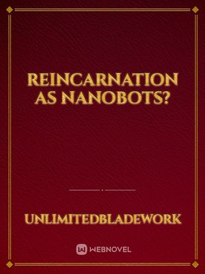Reincarnation as Nanobots?