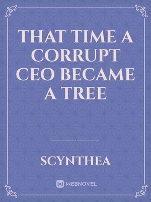 That Time A Corrupt CEO Became A Tree