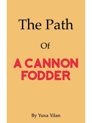 The Path Of a Cannon Fodder