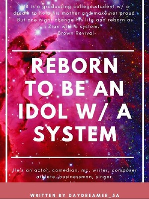 Reborn To Be an Idol W/ a System