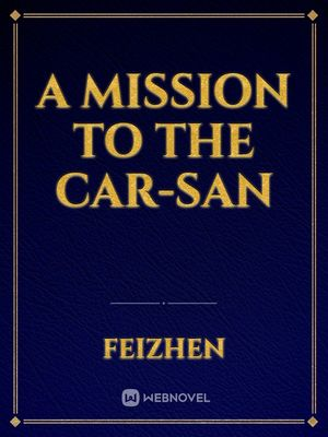 A Mission To The Car-San