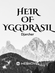 Heir of Yggdrasil [Finished]