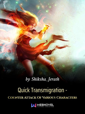 Quick Transmigration - Counter Attack Of Various Characters