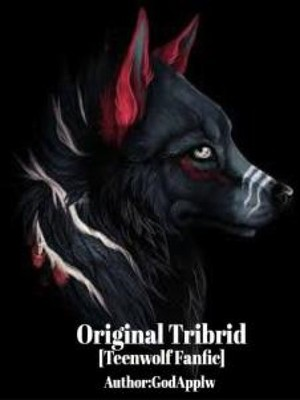 Original Tribrid [Teen Wolf Fan-Fic]