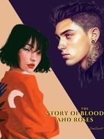 The Story of Blood and Roses