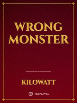 Wrong Monster