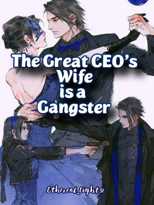 The Great CEO's Wife is a Gangster