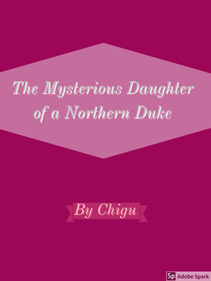 The Mysterious Daughter of a Northern Duke