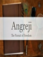 Angreji - The Pursuit of Freedom