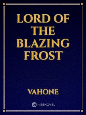 Lord of the Blazing Frost
