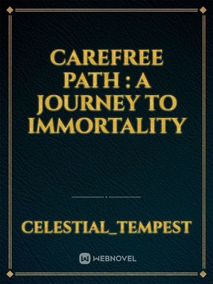 Carefree Path : A Journey To Immortality