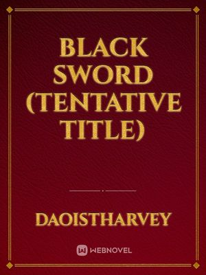 Black Sword (Tentative Title)