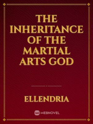 The Inheritance of the Martial Arts God