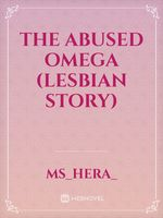 The Abused Omega (Lesbian Story)