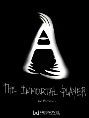 The Immortal Player