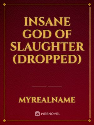 Insane God Of Slaughter