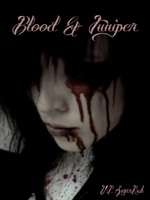 Blood & Juniper (A Vampire Tale)