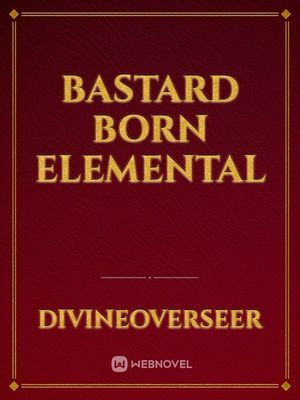 Bastard Born Elemental
