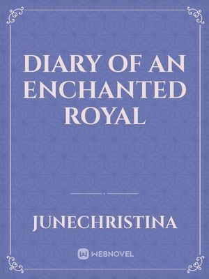 Diary of An Enchanted Royal
