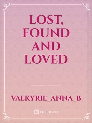 Lost, Found and Loved