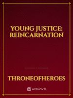 Young Justice: Reincarnation