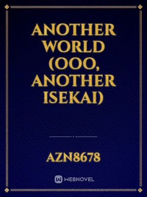 Another World (Ooo, another isekai)