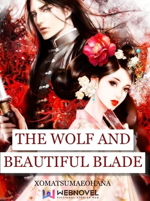 The Wolf and The Beautiful Blade (August 16)