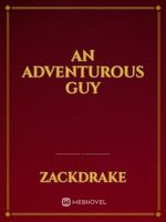 An Adventurous Guy